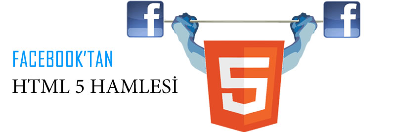 Facebook'tan HTML 5 Hamlesi